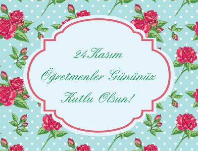 24 Kasım Öğretmenler Gününüz Kutlu Olsun!